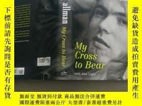 二手書博民逛書店My罕見Cross to Bear(我的十字架)精裝Y17766