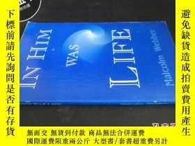 二手書博民逛書店IN罕見HIM WAS LIFE5919