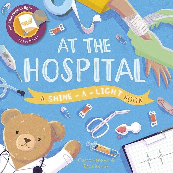 A Shine A Light Book:At The Hospital 透光書:醫院篇 精裝繪本