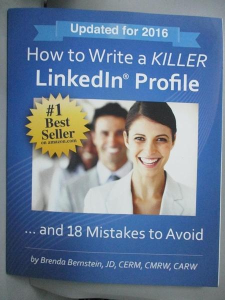 【書寶二手書T9/財經企管_QXP】How to Write a Killer Linkedln Profile... and 18 Mistakes to Avoid_Bernstein, Brenda