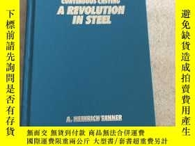 二手書博民逛書店CONTINUOUS罕見CASTING A REVOLUTION IN STEELY280091 A. HEI