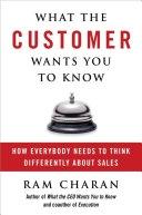 二手書《What the Customer Wants You to Know: How Everybody Needs to Think Differently about Sales》 R2Y 1591841658