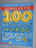 【書寶二手書T3/語言學習_PAJ】Scholastic-100 Vocabulary Words Kids Need