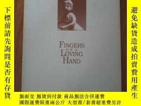 二手書博民逛書店FINGERS罕見OFA LOVING HAND 一個手指愛 手