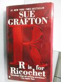 【書寶二手書T9/原文小說_NPW】Sue Grafton_R is for Ricoehet