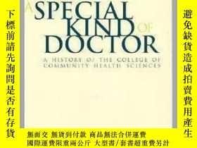 二手書博民逛書店A罕見Special Kind of Doctor: A History of the College of Co