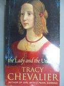 【書寶二手書T2/原文小說_IIR】The Lady and the Unicorn_Tracy Chevalier
