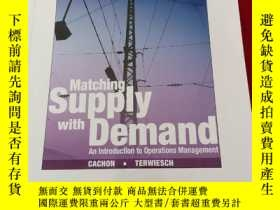 二手書博民逛書店Matching罕見Supply with Demand: An Introduction to Operatio