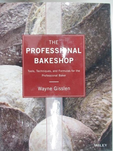 【書寶二手書T1/餐飲_I1C】The Professional Bakeshop: Tools, Techniques, and…
