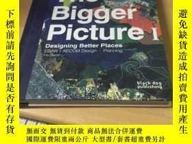 二手書博民逛書店the罕見bigger picture lY14350 designing better places des