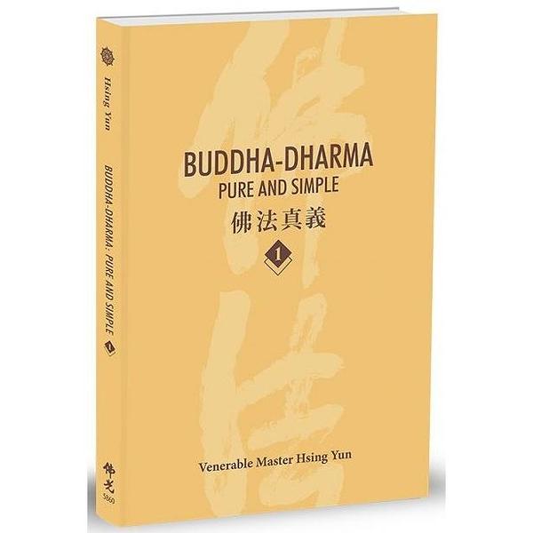 Buddha Dharma: Pure and Simple 1:佛法真義 A