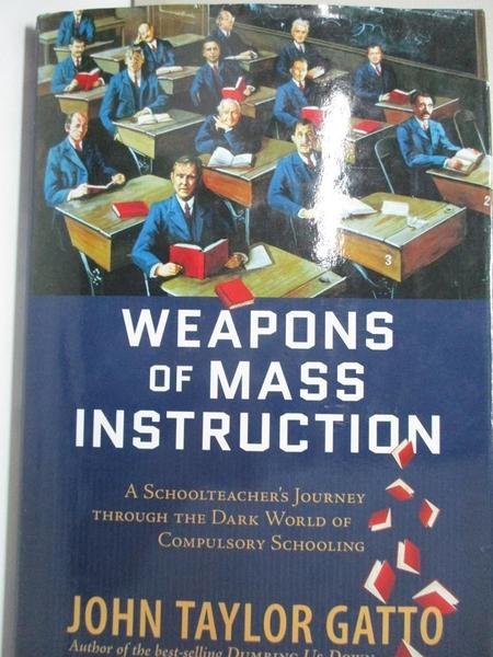 【書寶二手書T4/大學社科_I5E】Weapons of Mass Instruction_Gatto, John Taylor