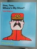 【書寶二手書T6/少年童書_WFZ】One, Two, Where's My Shoe?_Ungerer, Tomi