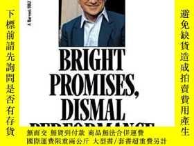 二手書博民逛書店Bright罕見Promises, Dismal PerformanceY256260 Milton Frie