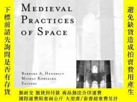 二手書博民逛書店Medieval罕見Practices Of Space-中世紀的太空實踐Y436638 Barbara A.