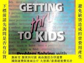 二手書博民逛書店Getting罕見Thru to Kids: Problem S