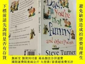 二手書博民逛書店dad罕見you re not funny and other poems:爸爸,你一點也不好笑Y200392