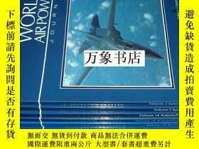二手書博民逛書店World罕見Air Power Journal 世界空軍力量 權威資料 2 5 14 18 28 33 40卷