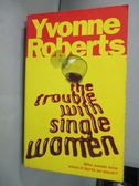 【書寶二手書T1/兩性關係_IOT】The Trouble with Single Women_Yvonne Roberts