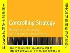 二手書博民逛書店Controlling罕見Strategy: Management Accounting And Performa