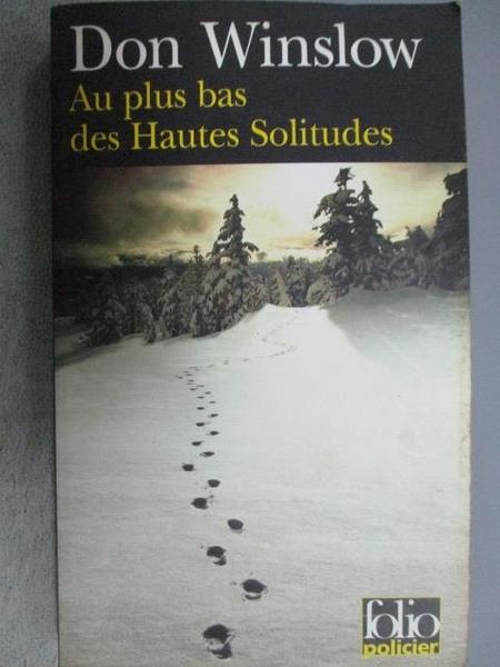 【書寶二手書T3/原文小說_MKE】Au plus bas des Hautes Solitudes_Don Winsl