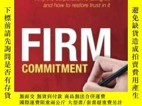二手書博民逛書店Firm罕見Commitment: Why The Corporation Is Failing Us And H