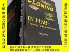 二手書博民逛書店CLONING罕見IN FISH--Nucleocytoplasmic HybridsY13917 Shaoy