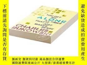 二手書博民逛書店布考斯基:你有時候就這麽孤單罕見英文原版 You Get So Alone at times Charles Bu