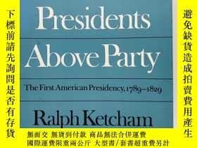 二手書博民逛書店Presidents罕見Above Party: The Fir
