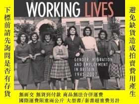 二手書博民逛書店Working罕見Lives: Gender, Migration and Employment in Brita