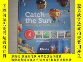 二手書博民逛書店CATCH罕見THE SUN:BALLOONING ACROSS THE GLOBE【767】捕捉太陽:乘氣球環遊
