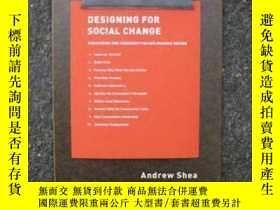二手書博民逛書店Designing罕見For Social Change-為社會變革而設計Y443421 Andrew She