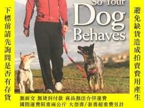 二手書博民逛書店HOW罕見TO BEHAVE SO YOUR DOG BEHAV