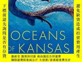 二手書博民逛書店Oceans罕見of Kansas, Second Edition: A Natural History of t