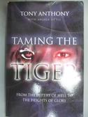 【書寶二手書T2/宗教_HII】Taming The Tiger From The Depths Of Hell To