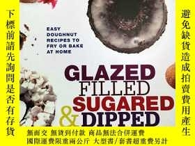 二手書博民逛書店Glazed,罕見Filled, Sugared and Dipped: Easy Doughnut Recipe
