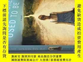 二手書博民逛書店THE罕見GIRL SHE USED TO BE a novel