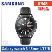 【福利品】Samsung Galaxy watch 3 【送原廠充電板(拆封品)】R845 智慧手錶 45mm LTE版