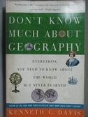 【書寶二手書T6/地理_NQY】Don t Know Much About Ceography
