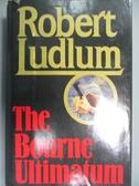【書寶二手書T1/原文小說_QKB】The Bourne ultimatum_Robert Ludlum