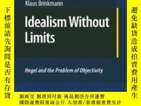 二手書博民逛書店Idealism罕見Without Limits-無限理想主義Y436638 Klaus Brinkmann