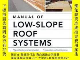 二手書博民逛書店Manual罕見Of Low-slope Roof Systems: Fourth EditionY30775