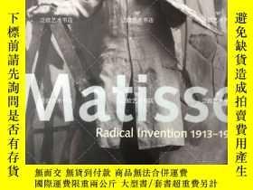 二手書博民逛書店馬蒂斯先鋒創作作品集Matisse:罕見Radical Inve