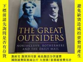 二手書博民逛書店The罕見Great Outsiders northcliffe rothermere and the daily