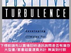 二手書博民逛書店預訂Positive罕見Turbulence: Developing Climates For Creativit