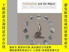二手書博民逛書店Colonialism罕見And The ObjectY256260 Tim Barringer Routle