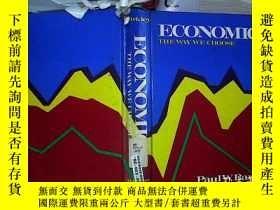 二手書博民逛書店ECONOMICS罕見THE WAY WE CHOOSE我們選擇的經濟方式(426)Y203004 Paul