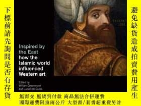 二手書博民逛書店【罕見】Inspired by the East: How the Islamic world influence