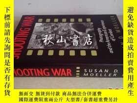 二手書博民逛書店shooting罕見war:photography and th