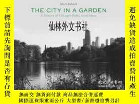 二手書博民逛書店【罕見】2012年出版 The City In A Garden